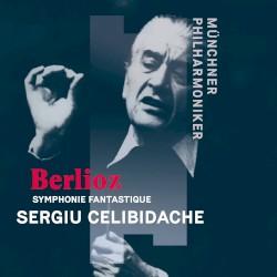 Symphonie fantastique by Hector Berlioz ;   Sergiu Celibidache  &   Münchner Philharmoniker