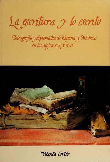 Cover of: La escritura y lo escrito | Vicenta Cortés Alonso