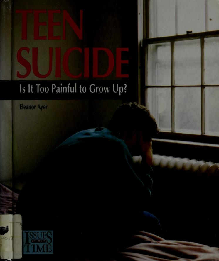 Teen Suicide:Is It Too Painful (Issues of Our Times) by